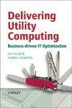 Delivering Utility Computing - Guy Bunker;  Darren Thomson
