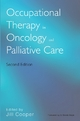 Occupational Therapy in Oncology and Palliative Care - Jill Cooper