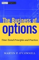 The Business of Options - Martin P. O'Connell