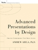 Advanced Presentations by Design - Andrew Abela