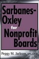 Sarbanes-Oxley for Nonprofit Boards - Peggy M. Jackson