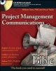 Project Management Communications Bible - William Dow; Bruce Taylor
