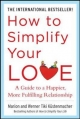 How to Simplify Your Love: A Guide to a Happier, More Fulfilling Relationship - Werner Tiki Kustenmacher;  Marion Kustenmacher