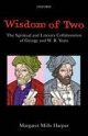 Wisdom of Two: The Spiritual and Literary Collaboration of George and W. B. Yeats - Margaret Mills Harper