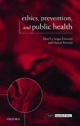 Ethics, Prevention, and Public Health