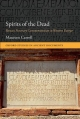 Spirits of the Dead: Roman Funerary Commemoration in Western Europe - Maureen Carroll