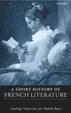 Short History of French Literature - Sarah Kay;  Terence Cave;  Malcolm Bowie
