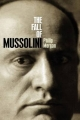 Fall of Mussolini: Italy, the Italians, and the Second World War - Philip Morgan