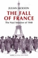 Fall of France: The Nazi Invasion of 1940 - Julian Jackson