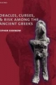 Oracles, Curses, and Risk Among the Ancient Greeks - Esther Eidinow