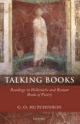 Talking Books: Readings in Hellenistic and Roman Books of Poetry - G. O. Hutchinson