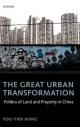 Great Urban Transformation: Politics of Land and Property in China - You-tien Hsing