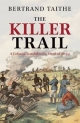Killer Trail A Colonial Scandal in the Heart of Africa - TAITHE BERTRAND