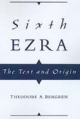 Sixth Ezra: The Text and Origin - Theodore A. Bergren