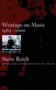 Writings on Music, 1965-2000 - Steve Reich