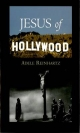 Jesus of Hollywood - REINHARTZ ADELE