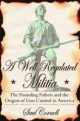 Well-Regulated Militia: The Founding Fathers and the Origins of Gun Control in America - Saul Cornell