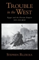 Trouble in the West: Egypt and the Persian Empire, 525-332 BC - Stephen Ruzicka