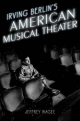 Irving Berlin's American Musical Theater - Jeffrey Magee