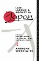 Law, Labour and Society in Japan - Anthony Woodiwiss