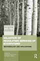 Valuation of Regulating Services of Ecosystems - Pushpam Kumar;  Michael D. Wood