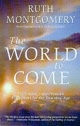 World to Come - Ruth Montgomery