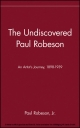 Undiscovered Paul Robeson , An Artist's Journey, 1898-1939 - Paul Robeson