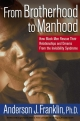 From Brotherhood to Manhood - Ph.D. Anderson J. Franklin