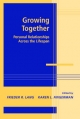 Growing Together - Frieder R. Lang;  Karen L. Fingerman