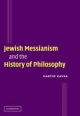 Jewish Messianism and the History of Philosophy - Martin Kavka