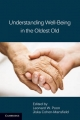 Understanding Well-Being in the Oldest Old - Leonard W. Poon;  Jiska Cohen-Mansfield