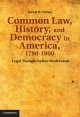 Common Law, History, and Democracy in America, 1790-1900 - Kunal M. Parker