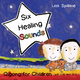 Six Healing Sounds with Lisa and Ted - Lisa Spillane