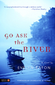 Go Ask the River - Evelyn Eaton