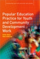 Popular Education Practice for Youth and Community Development Work - Rod Purcell;  Dave Beck