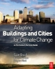 Adapting Buildings and Cities for Climate Change - David Crichton;  Fergus Nicol;  Sue Roaf