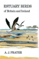 Estuary Birds of Britain and Ireland - A. J. Prater