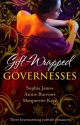 Gift-Wrapped Governesses - Sophia James;  Annie Burrows;  Marguerite Kaye