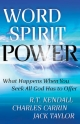 Word Spirit Power - R. T. Kendall;  Charles D.D. Carrin;  Jack Taylor