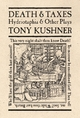 Death and Taxes - Tony Kushner