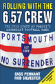 Rolling with the 6.57 Crew - The True Story of Pompey's Legendary Football Fans - Cass Pennant;  Rob Silvester