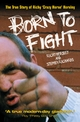 Born to Fight - The True Story of Richy 'Crazy Horse' Horsley - Richy Horsley;  Stephen Richards
