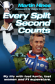 Every Split Second Counts - My Life with Fast Carts, Fast Women and F1 Superstars - Martin Hines;  David Coulthard