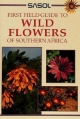 First Field Guide to Wild Flowers of Southern Africa - John Manning
