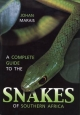 Complete Guide to the Snakes of Southern Africa - Johan Marais