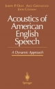 Acoustics of American English Speech - Joseph P. Olive; John Coleman; Alice Greenwood