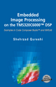 Embedded Image Processing on the TMS320C6000 DSP - Shehrzad Qureshi