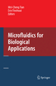Microfluidics for Biological Applications - Wei-Cheng Tian; Erin Finehout