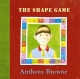 Shape Game - Anthony Browne