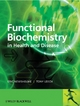 Functional Biochemistry in Health and Disease - Eric Newsholme; Anthony Leech